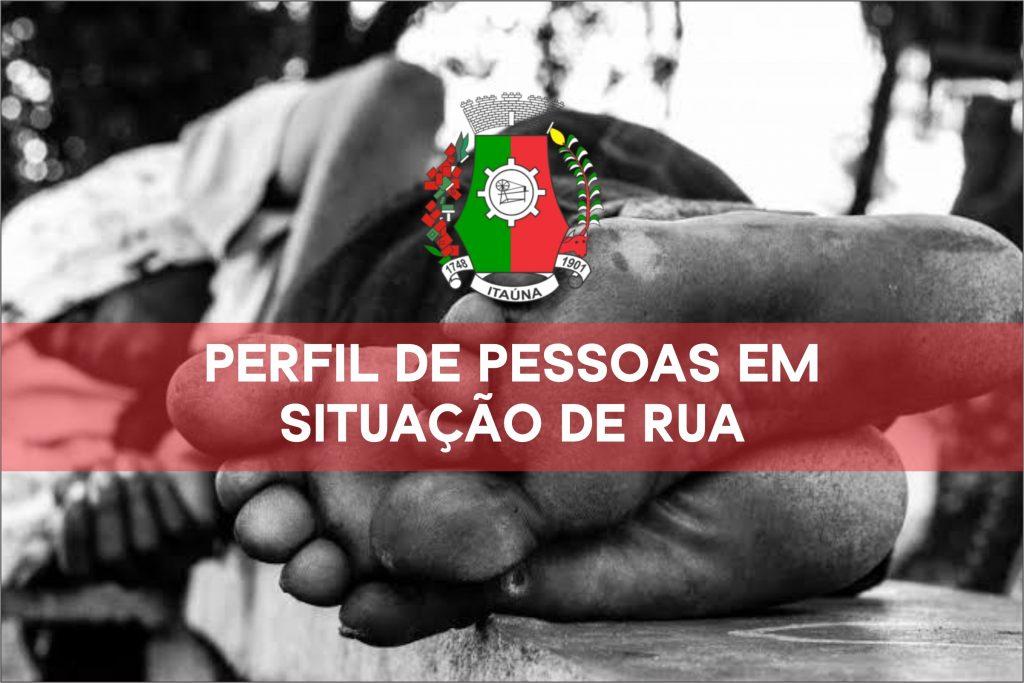 Perfil de Pessoas em Situação de Rua – Itaúna – MG – 1º Semestre de 2017